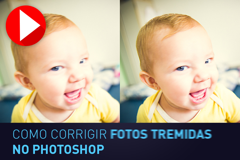 como-corrigir-fotos-tremidas-no-photoshop-cc