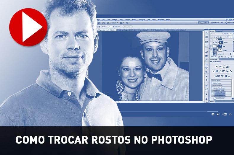 como trocar rostos no photoshop