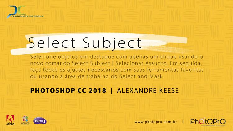 Photoshop, Selecionar Assunto Photoshop, novidade photoshop cc, photoshop cc 2018, Adobe, Alexandre Keese, Keese, PhotoPro, novidade no photoshop, Adobe Photoshop CC